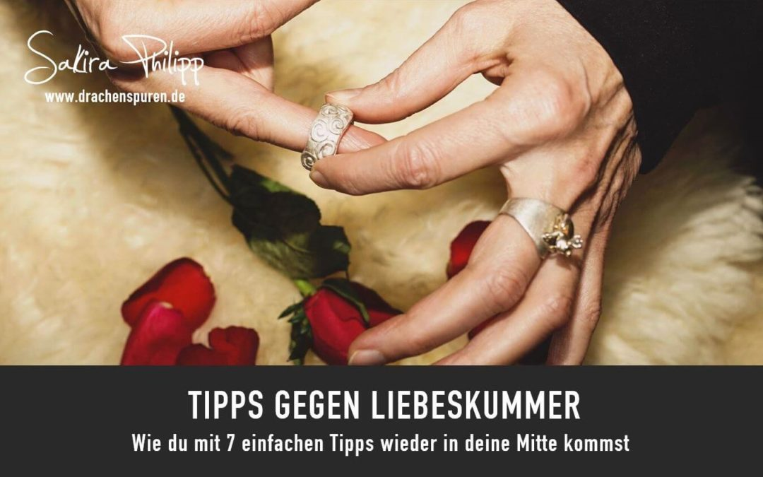 Tipps gegen Liebeskummer // Drachenspuren - Sakira Philipp