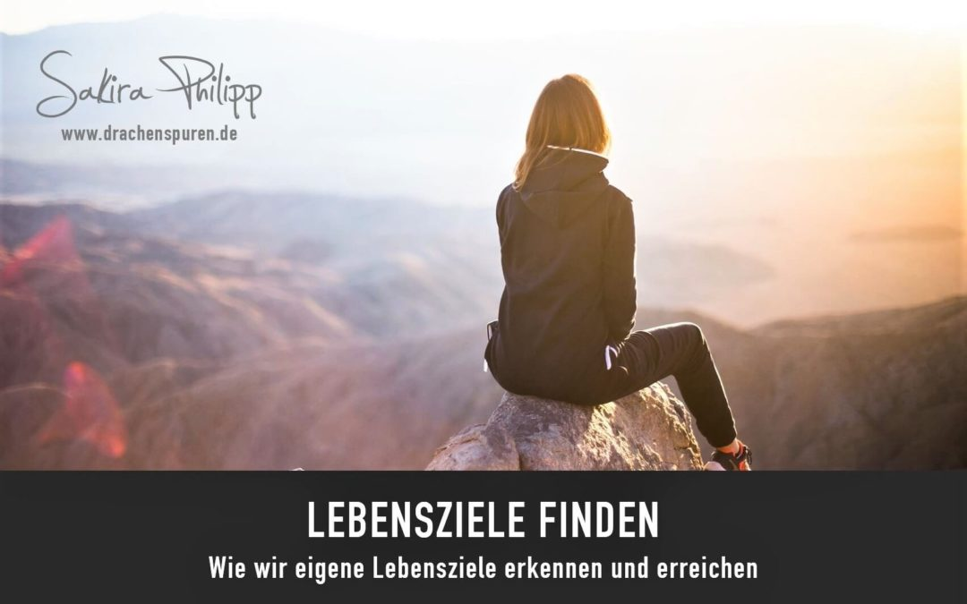 Lebensziele finden // Drachenspuren Sakira Philipp