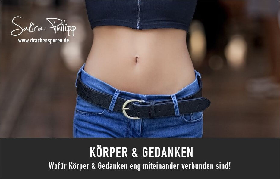 Körper & Gedanken // Sakira Philipp - Drachenspuren