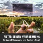Filter deiner Wahrnehmung // Sakira Philipp - Drachenspuren