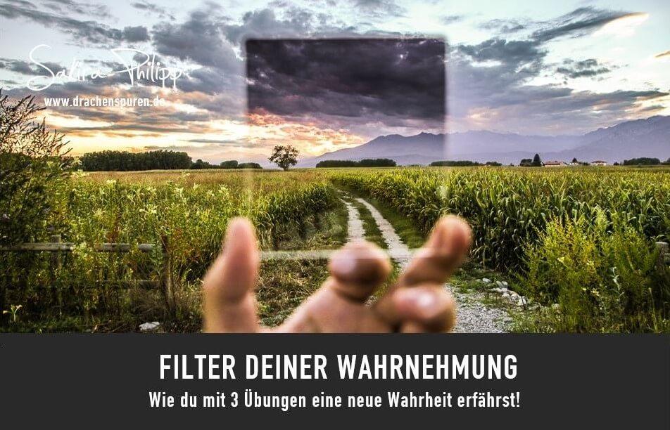 FILTER DEINER WAHRNEHMUNG